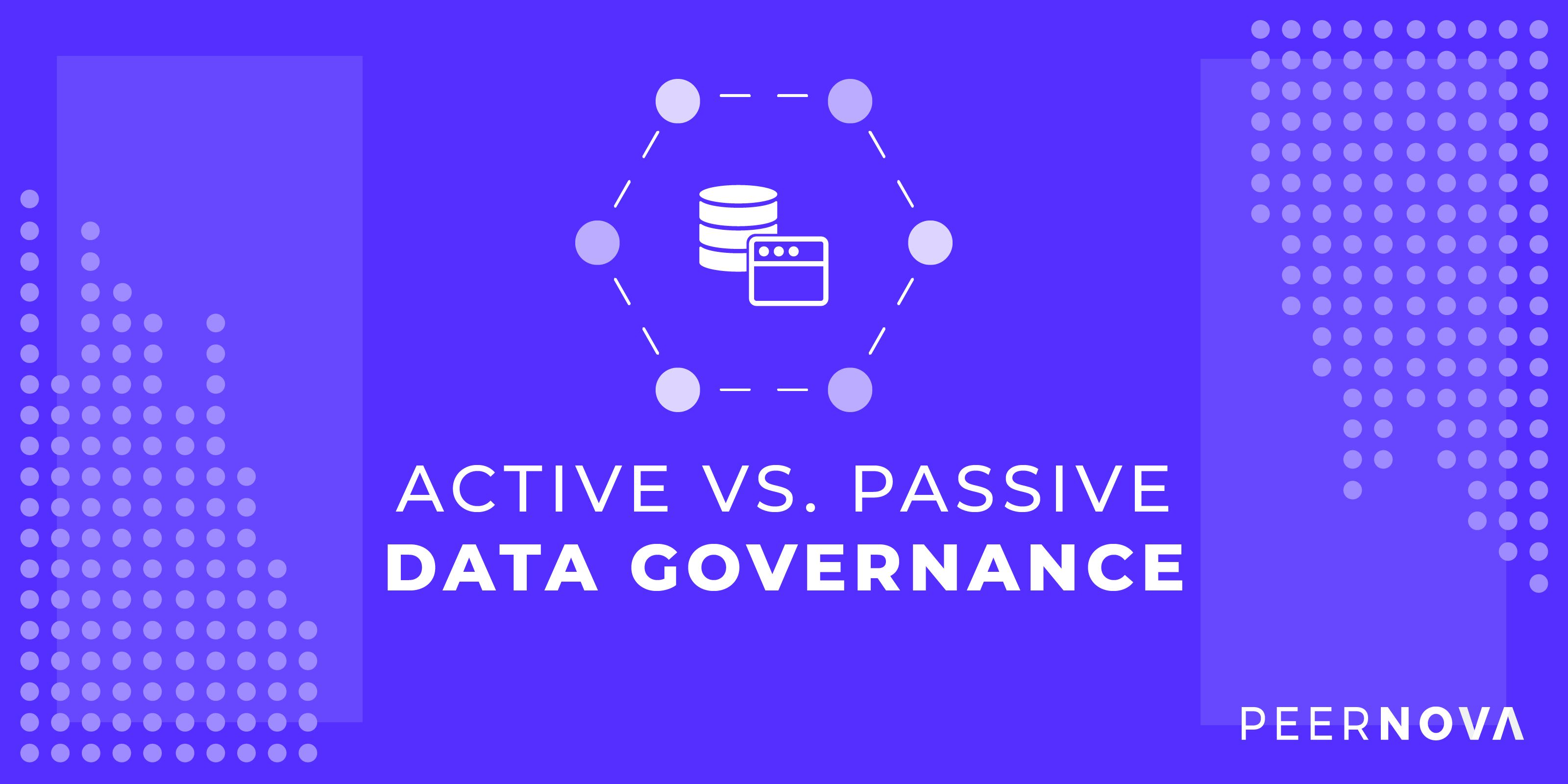 Active vs. Passive Data Governance