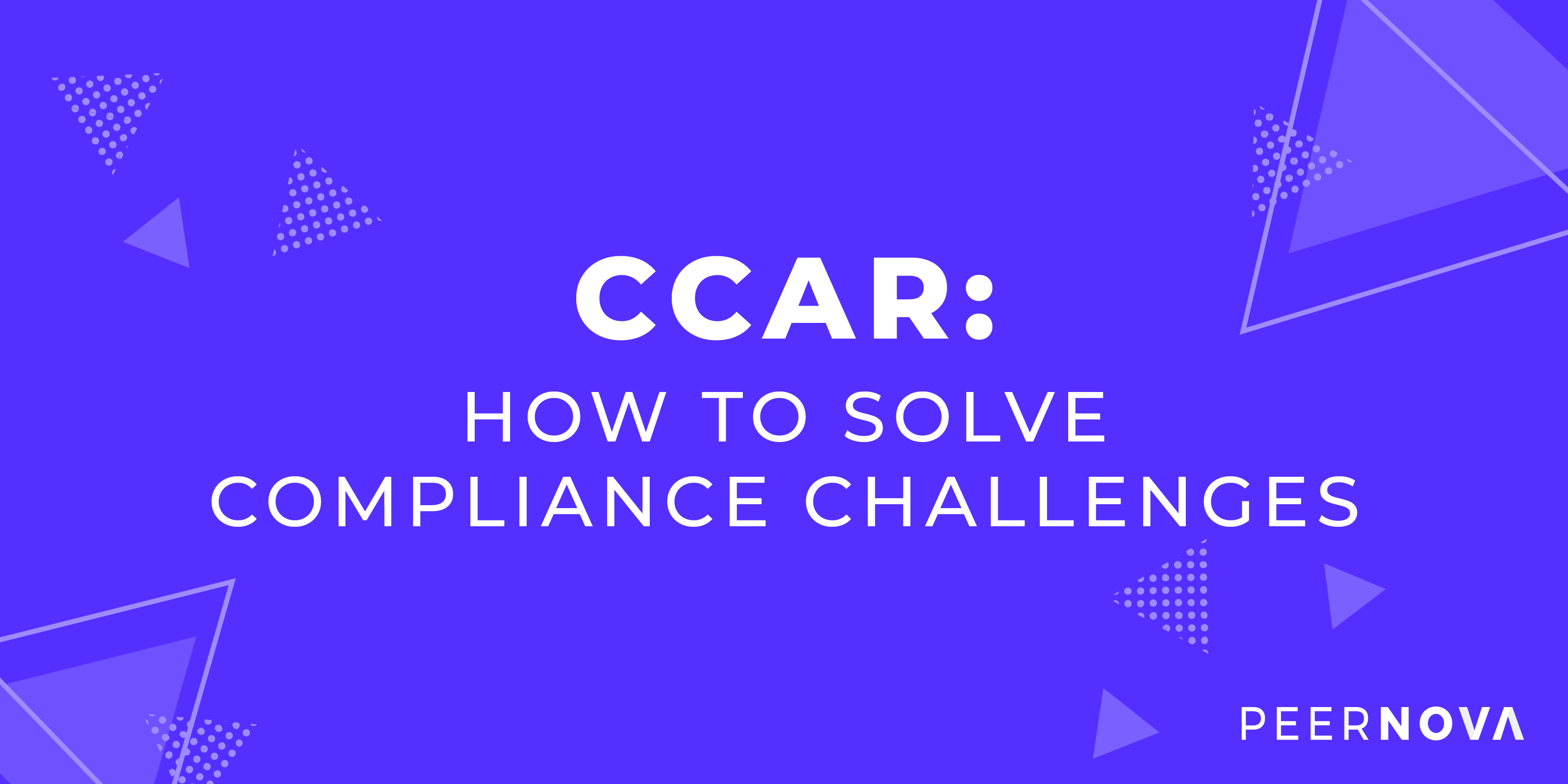 CCAR: How to Solve Compliance Challenges