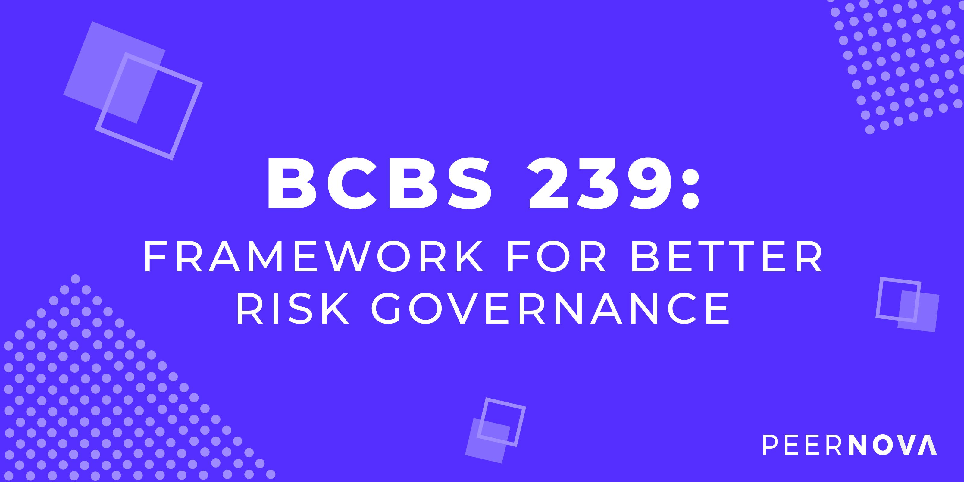BCBS 239: Framework For Better Risk Governance