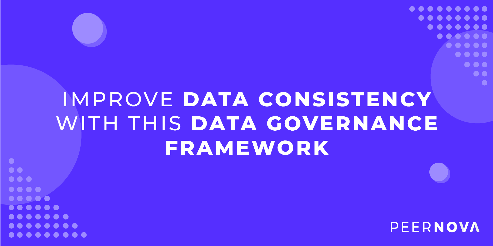 Effective Data Governance Leads to Better Data Consistency