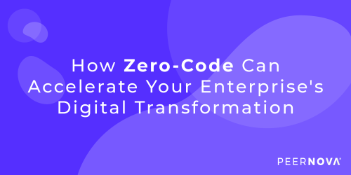 How Zero-Code Can Accelerate Your Enterprise's Digital Transformation