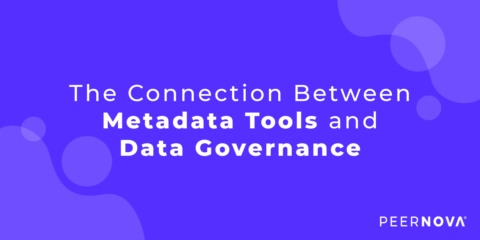 The Connection Between Metadata Tools and Data Governance