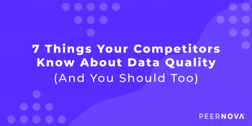 7 Things Your Competitors Know About Data Quality