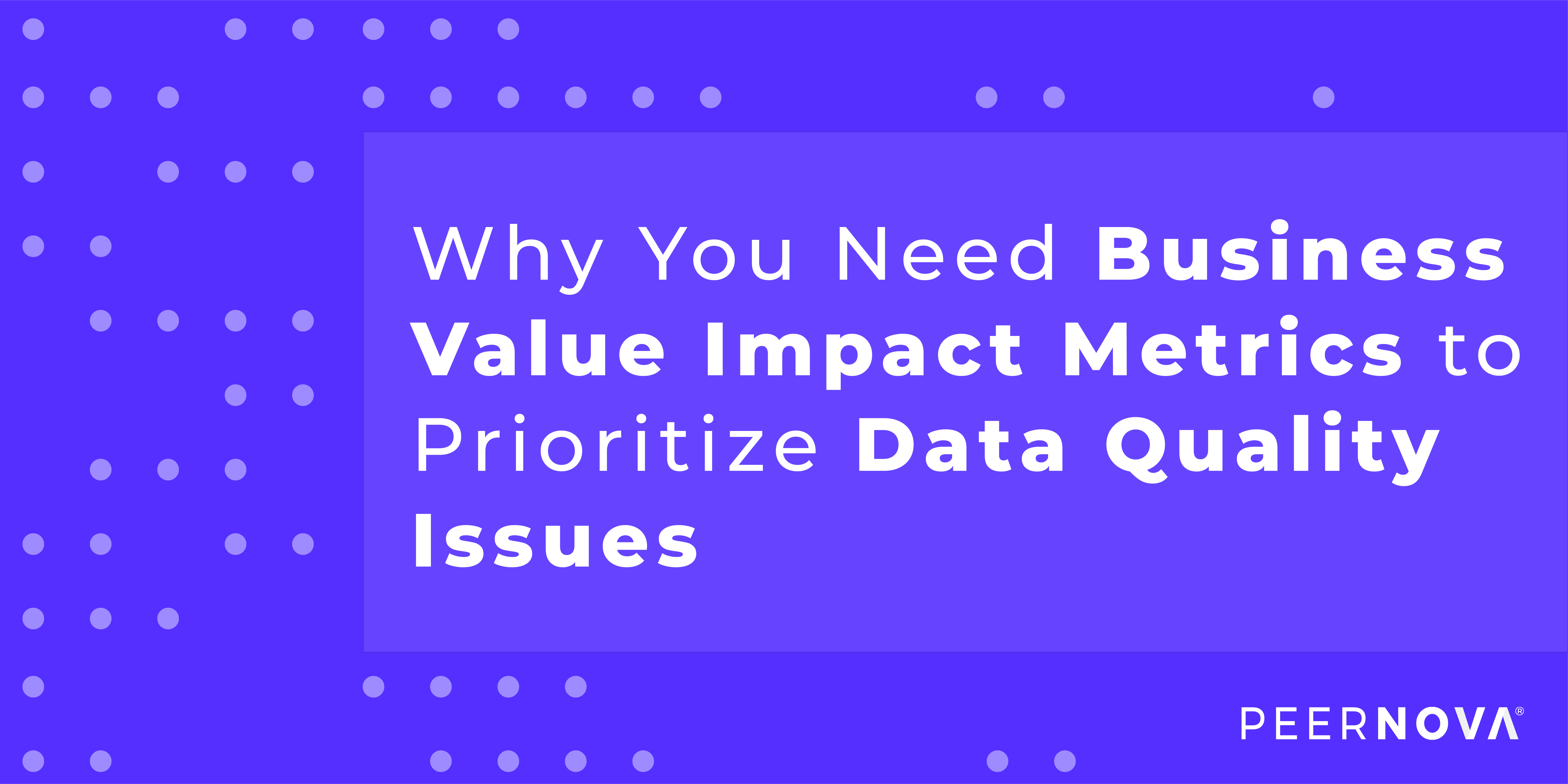 Why You Need Business Value Impact Metrics